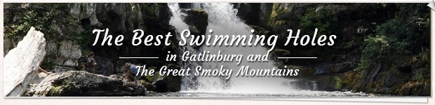 The Best Swimming Holes in Gatlinburg and The Great Smoky Mountains